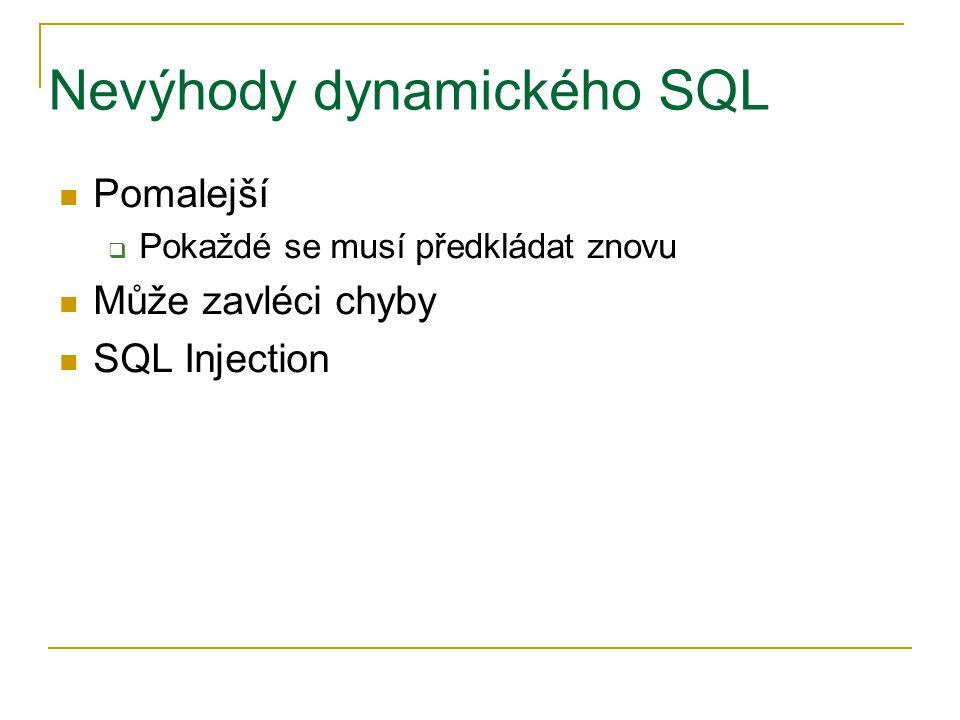 Nevýhody dynamického SQL