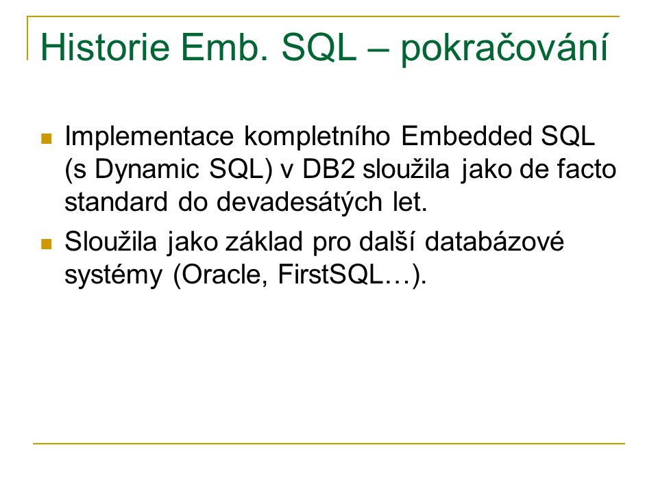 Historie Emb. SQL – pokračování