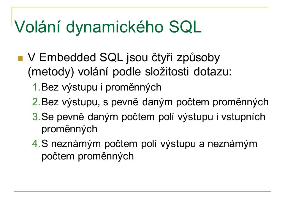 Volání dynamického SQL