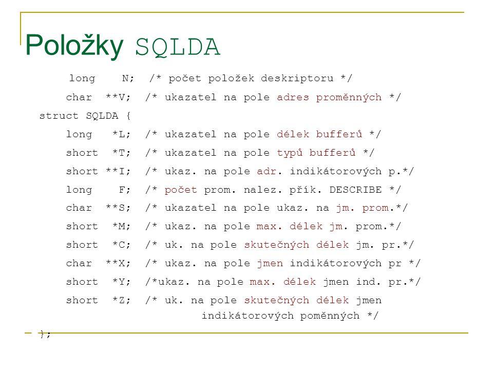 Položky SQLDA long N; /* počet položek deskriptoru */