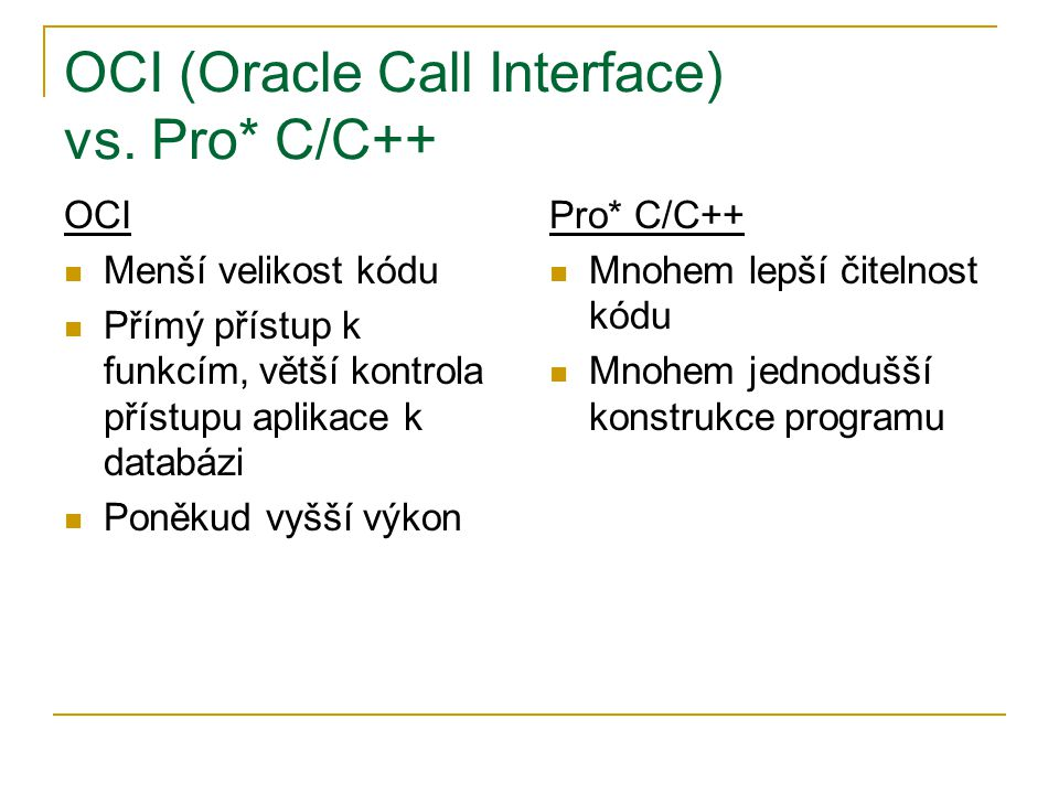OCI (Oracle Call Interface) vs. Pro* C/C++