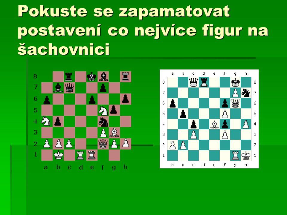 Pokuste se zapamatovat postavení co nejvíce figur na šachovnici