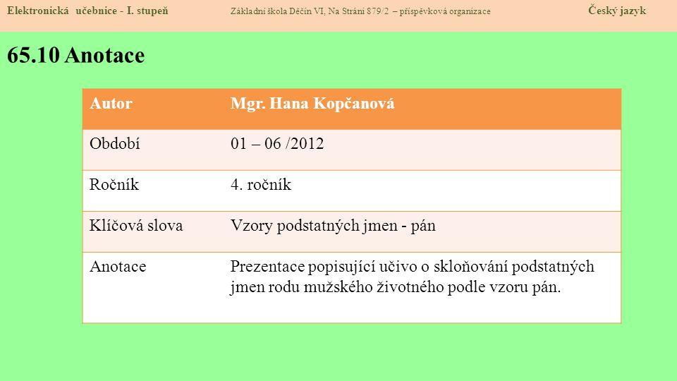 65.10 Anotace Autor Mgr. Hana Kopčanová Období 01 – 06 /2012 Ročník
