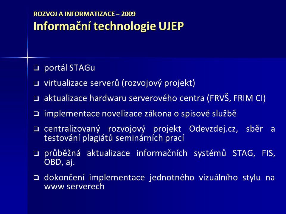 ROZVOJ A INFORMATIZACE – 2009 Informační technologie UJEP