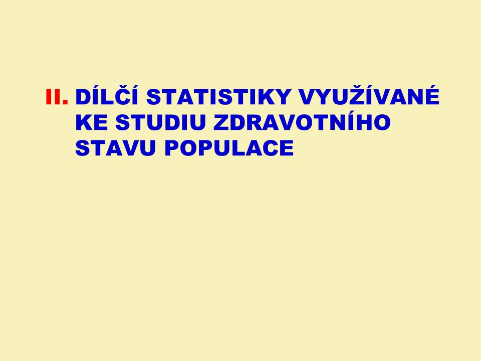 Dílčí Statistiky využívané ke studiu zdravotního stavu populace