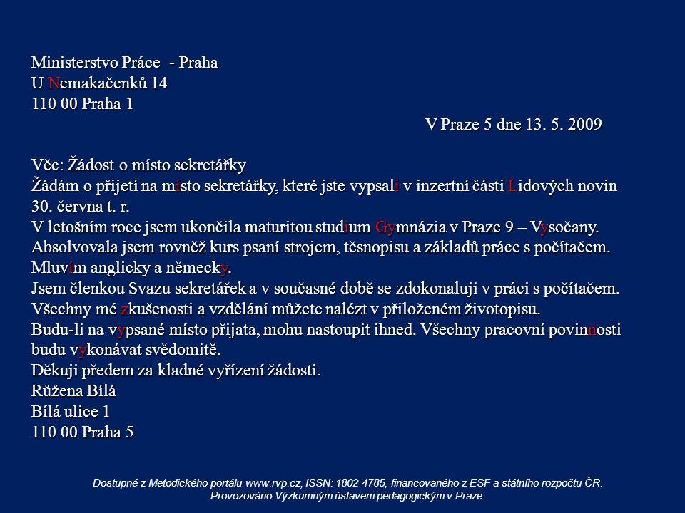 Ministerstvo Práce - Praha U Nemakačenků 14 110 00 Praha 1