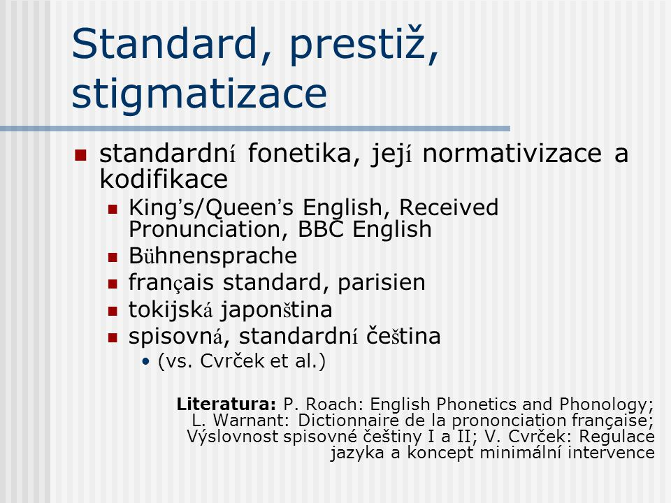Standard, prestiž, stigmatizace