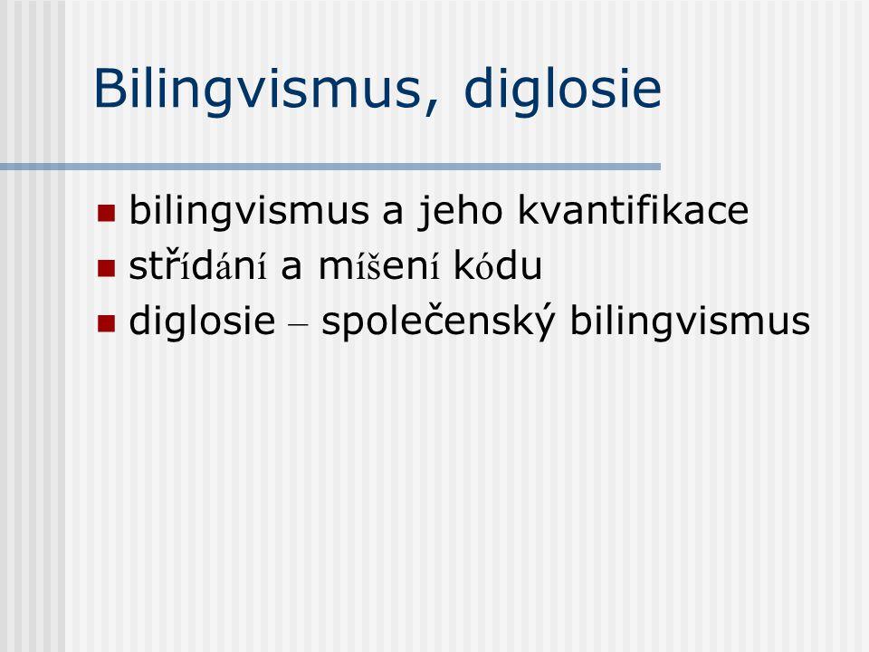 Bilingvismus, diglosie
