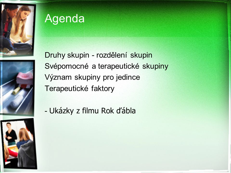Agenda Druhy skupin - rozdělení skupin