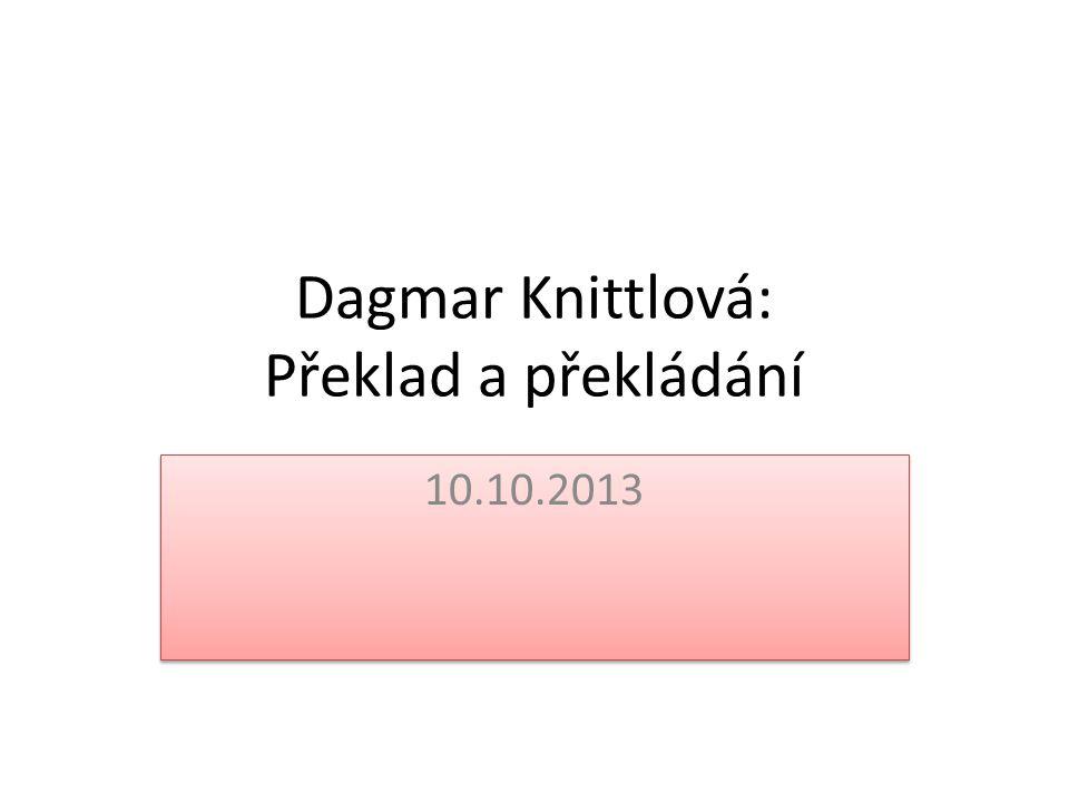 Dagmar Knittlová: Překlad a překládání