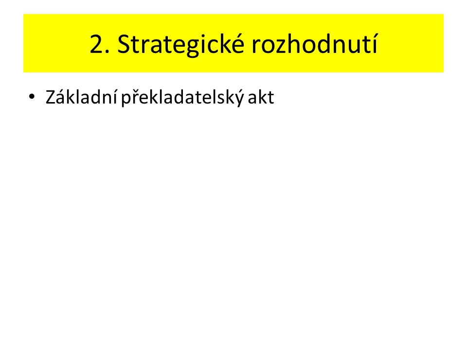 2. Strategické rozhodnutí