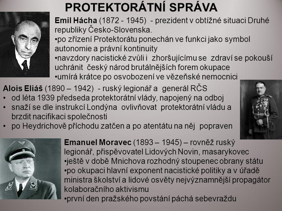 PROTEKTORÁTNÍ SPRÁVA Emil Hácha (1872 - 1945) - prezident v obtížné situaci Druhé republiky Česko-Slovenska.
