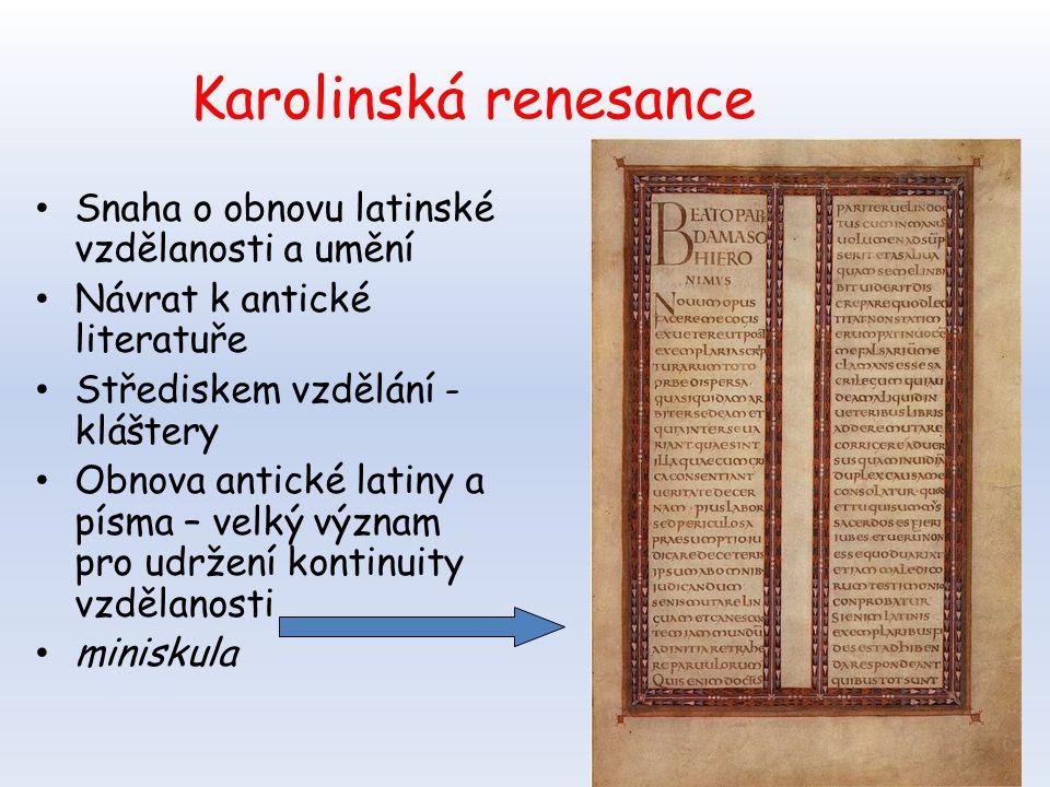 Karolinská renesance Snaha o obnovu latinské vzdělanosti a umění