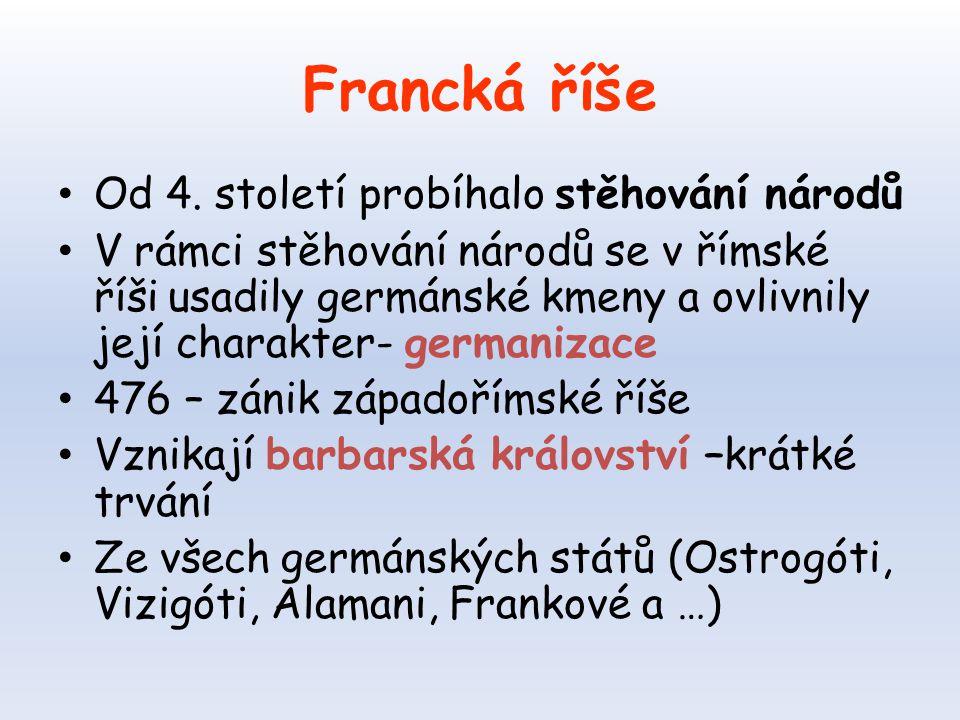 Francká říše Od 4. století probíhalo stěhování národů