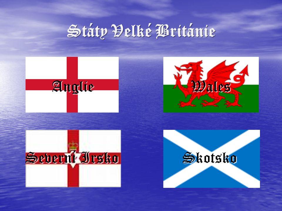 Státy Velké Británie Anglie Wales Severní Irsko Skotsko