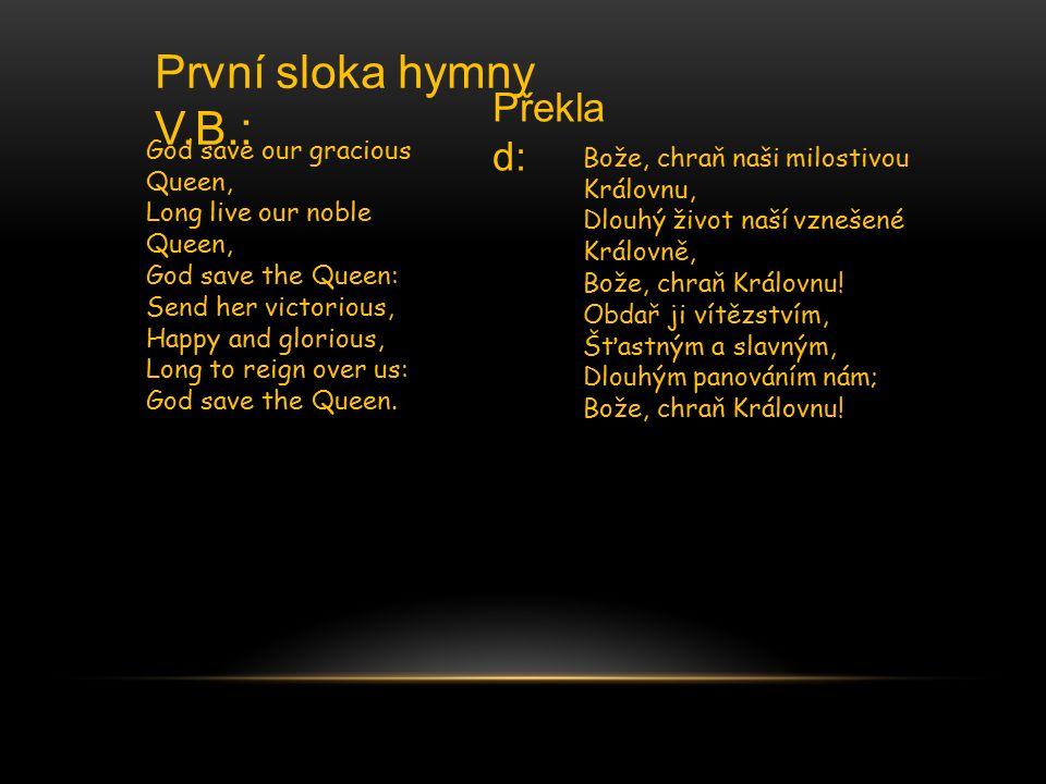 První sloka hymny V.B.: Překlad: