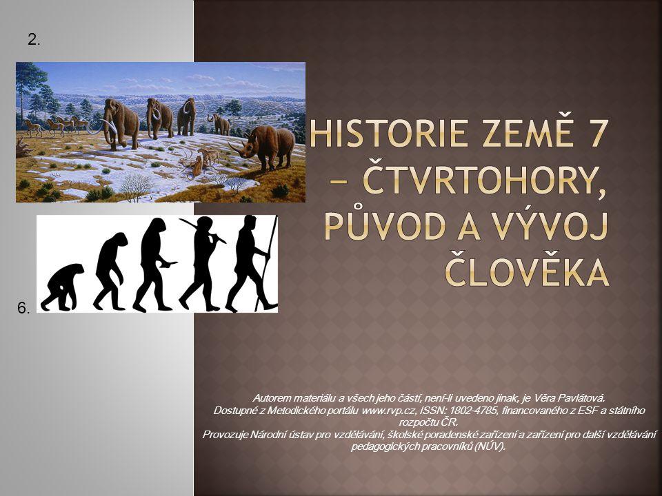 HISTORIE ZEMĚ 7 − ČTVRTOHORY, původ a vývoj člověka