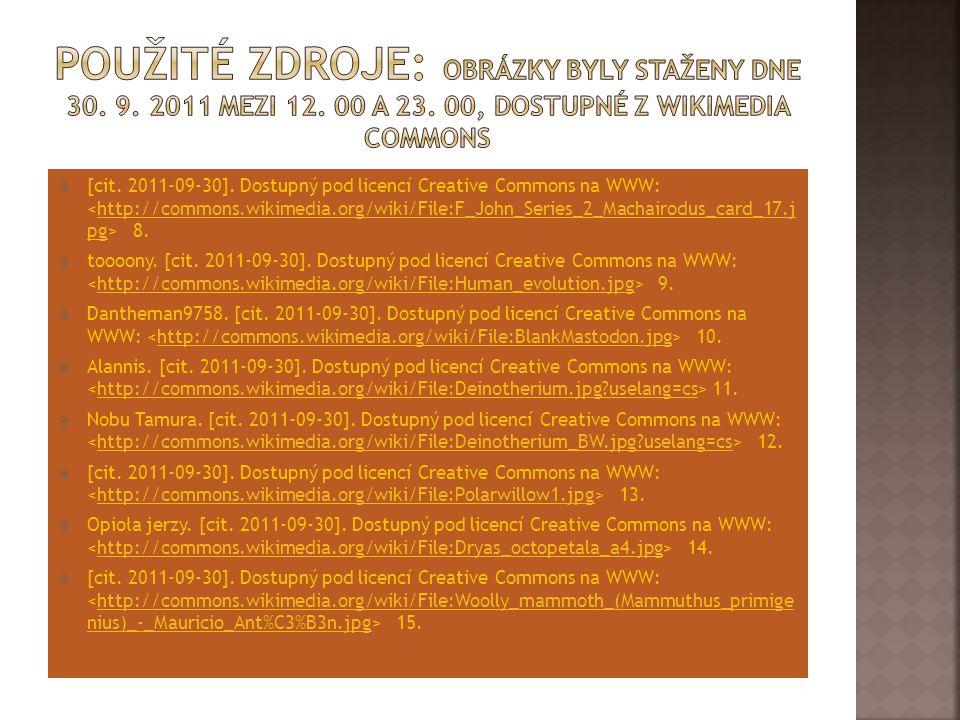 Použité zdroje: Obrázky byly staženy dne 30. 9. 2011 mezi 12. 00 a 23