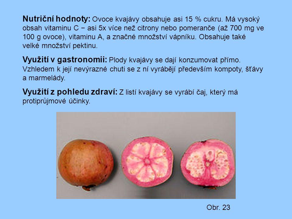 Nutriční hodnoty: Ovoce kvajávy obsahuje asi 15 % cukru