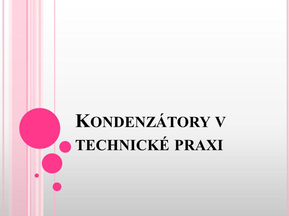 Kondenzátory v technické praxi