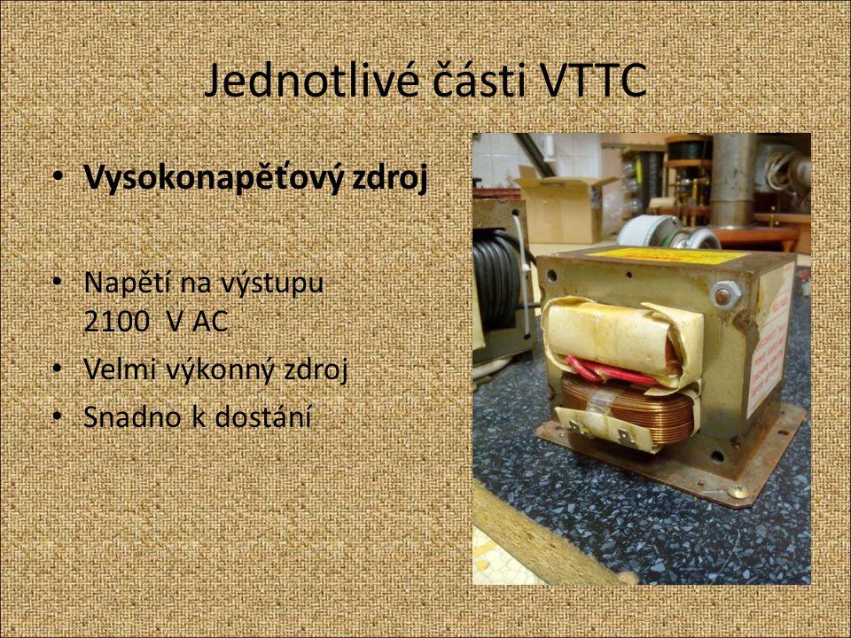 Jednotlivé části VTTC Vysokonapěťový zdroj Napětí na výstupu 2100 V AC
