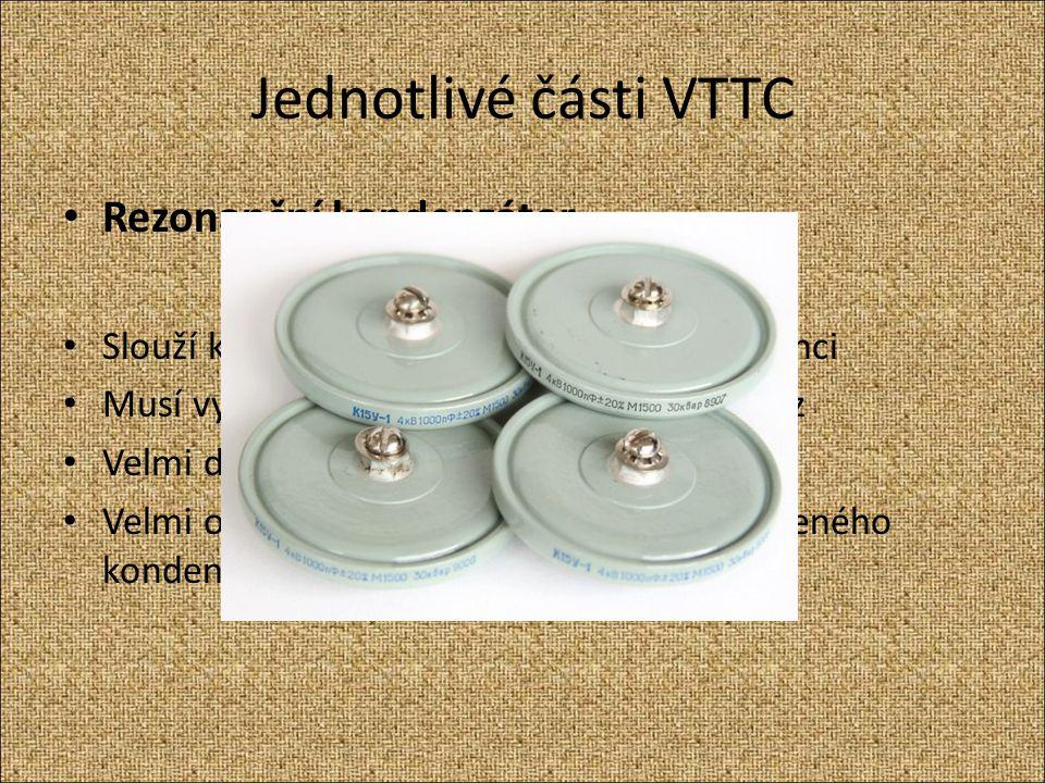 Jednotlivé části VTTC Rezonanční kondenzátor
