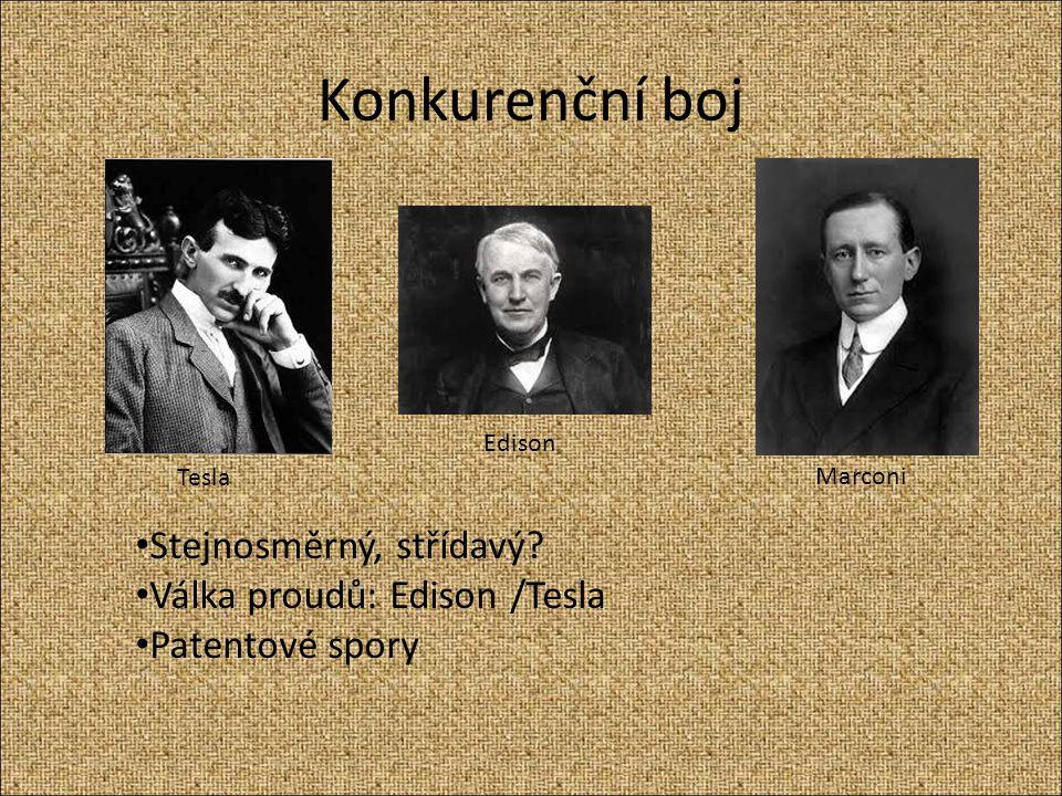 Konkurenční boj Stejnosměrný, střídavý Válka proudů: Edison /Tesla