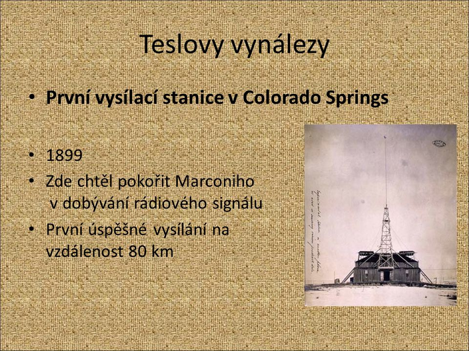 Teslovy vynálezy První vysílací stanice v Colorado Springs 1899