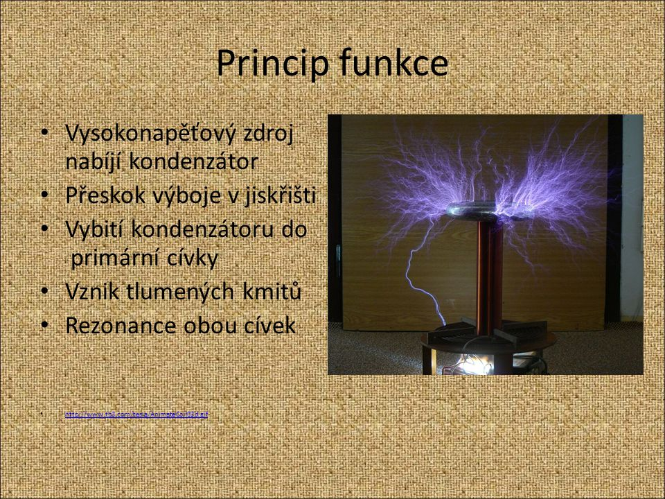 Princip funkce Vysokonapěťový zdroj nabíjí kondenzátor