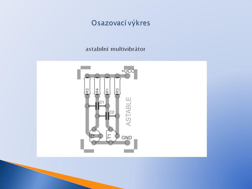 Osazovací výkres astabilní multivibrátor