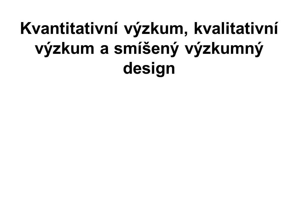 Kvantitativní výzkum, kvalitativní výzkum a smíšený výzkumný design