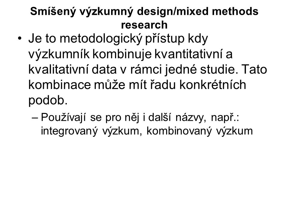 Smíšený výzkumný design/mixed methods research