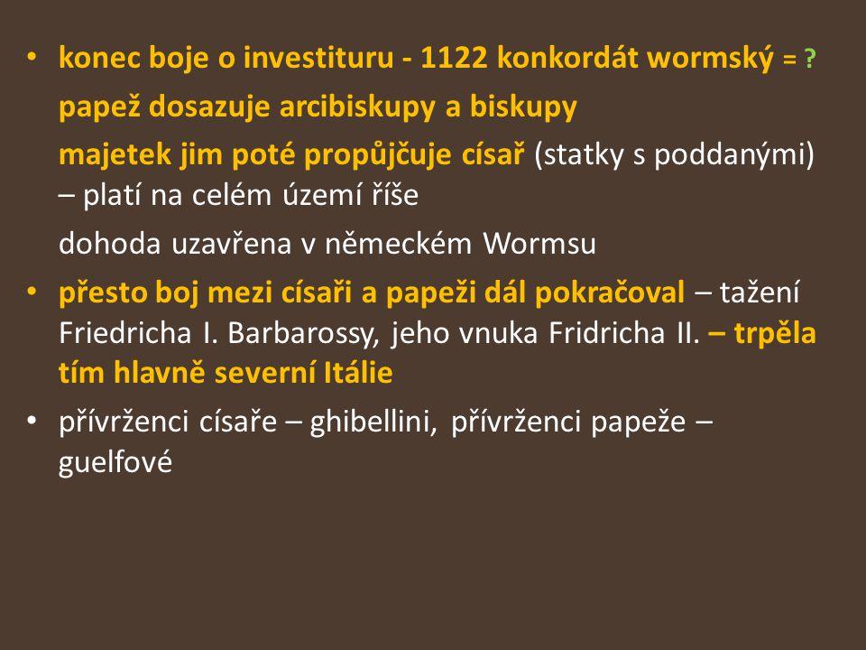konec boje o investituru - 1122 konkordát wormský =