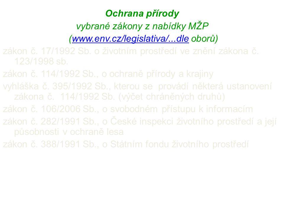 vybrané zákony z nabídky MŽP (www.env.cz/legislativa/...dle oborů)