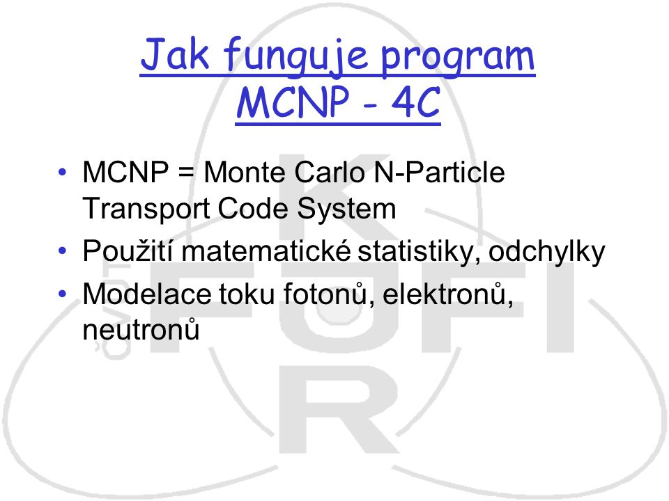 Jak funguje program MCNP - 4C