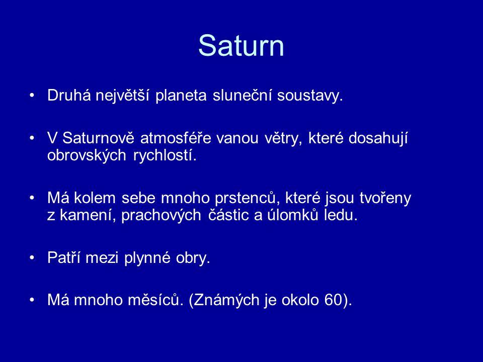 Saturn Druhá největší planeta sluneční soustavy.