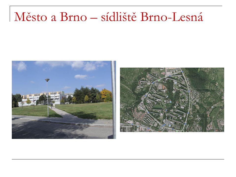 Město a Brno – sídliště Brno-Lesná