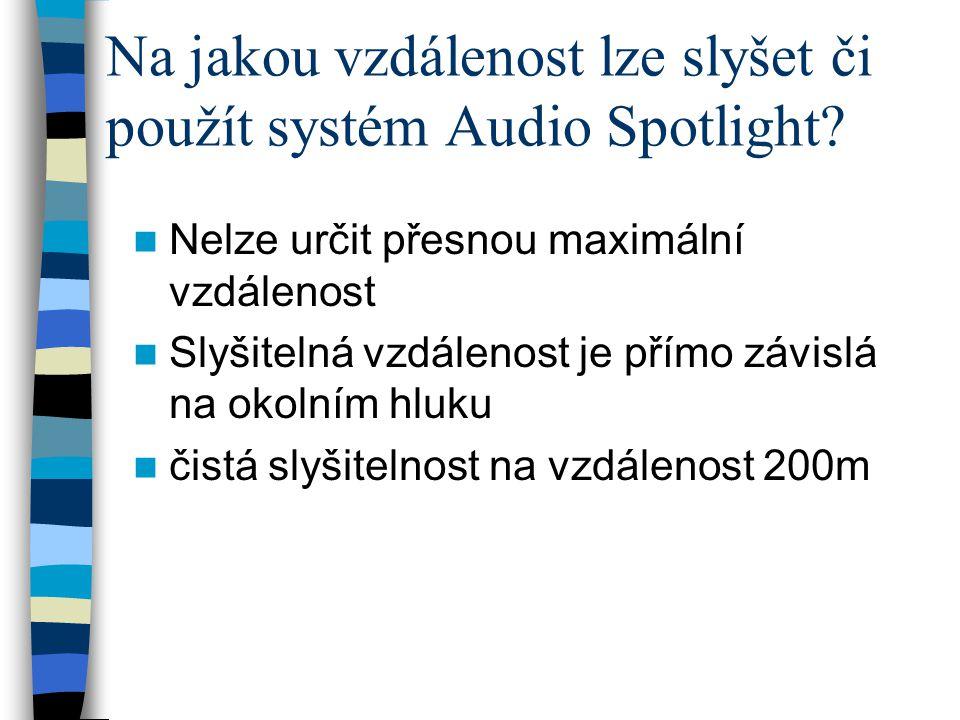Na jakou vzdálenost lze slyšet či použít systém Audio Spotlight