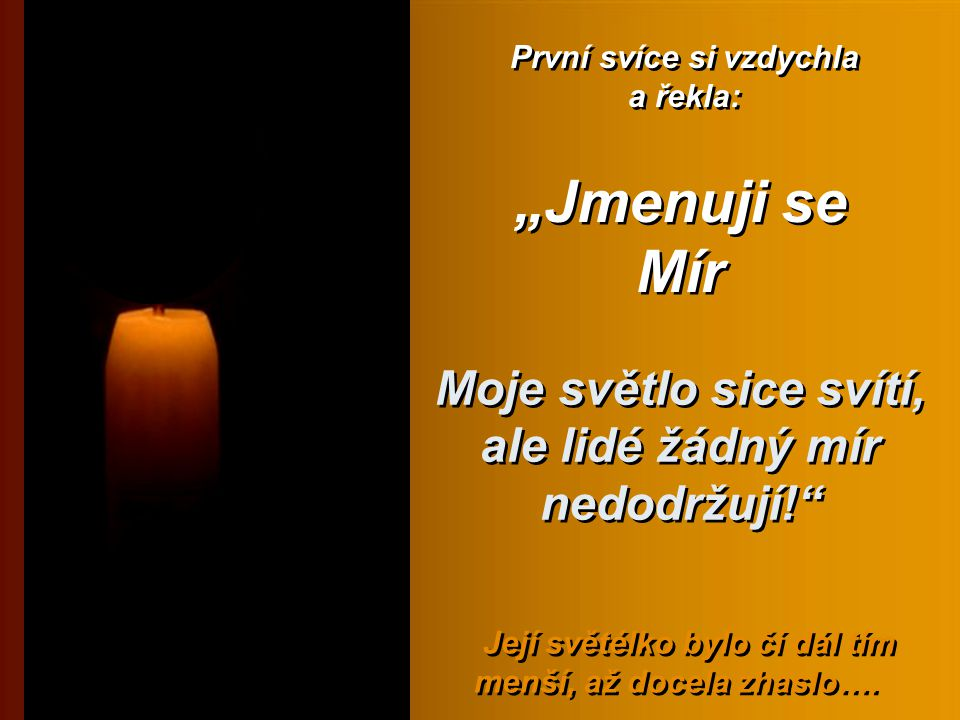 Moje světlo sice svítí, ale lidé žádný mír nedodržují!