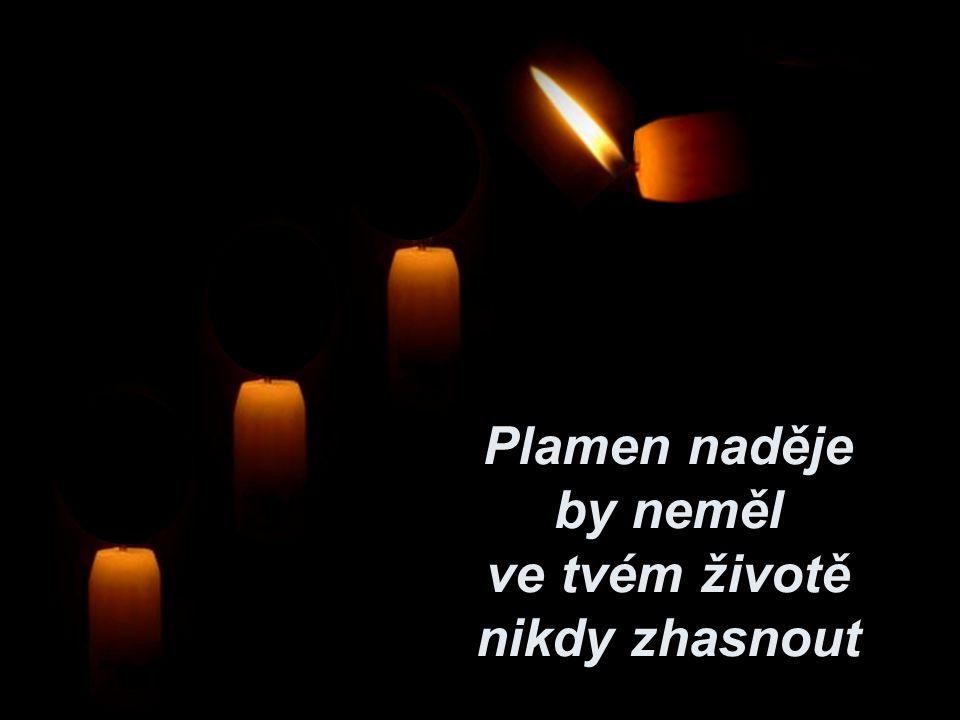 Plamen naděje by neměl ve tvém životě nikdy zhasnout
