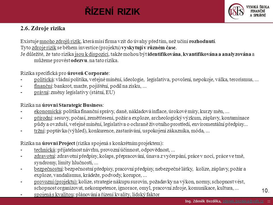 ŘÍZENÍ RIZIK 2.6. Zdroje rizika