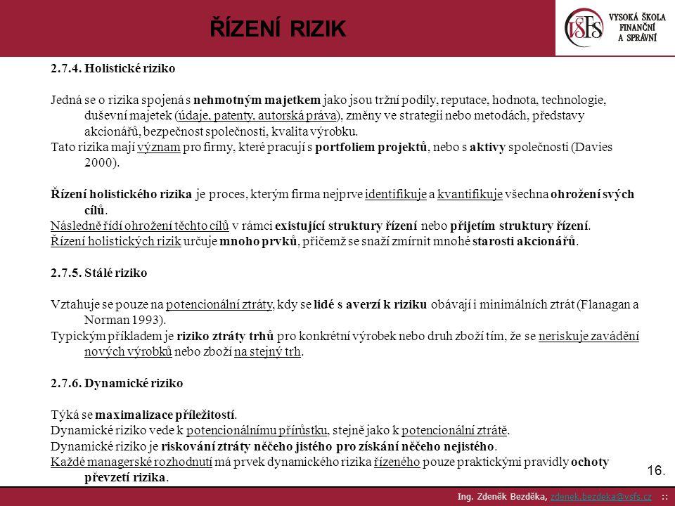 ŘÍZENÍ RIZIK 2.7.4. Holistické riziko