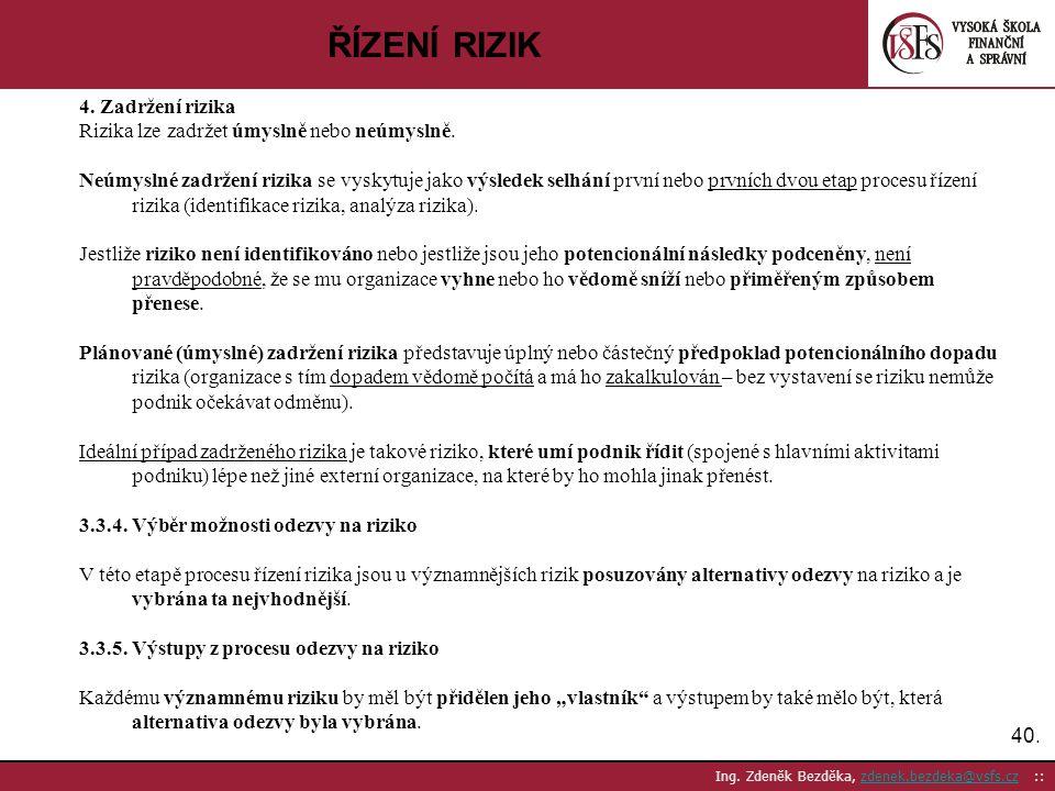 ŘÍZENÍ RIZIK 4. Zadržení rizika