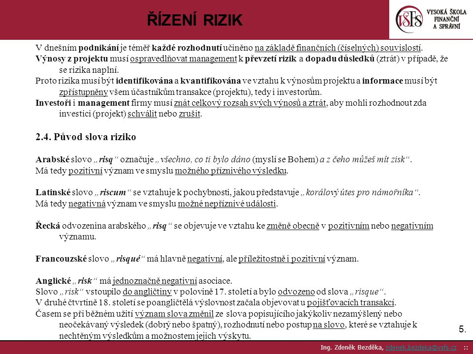ŘÍZENÍ RIZIK 2.4. Původ slova riziko