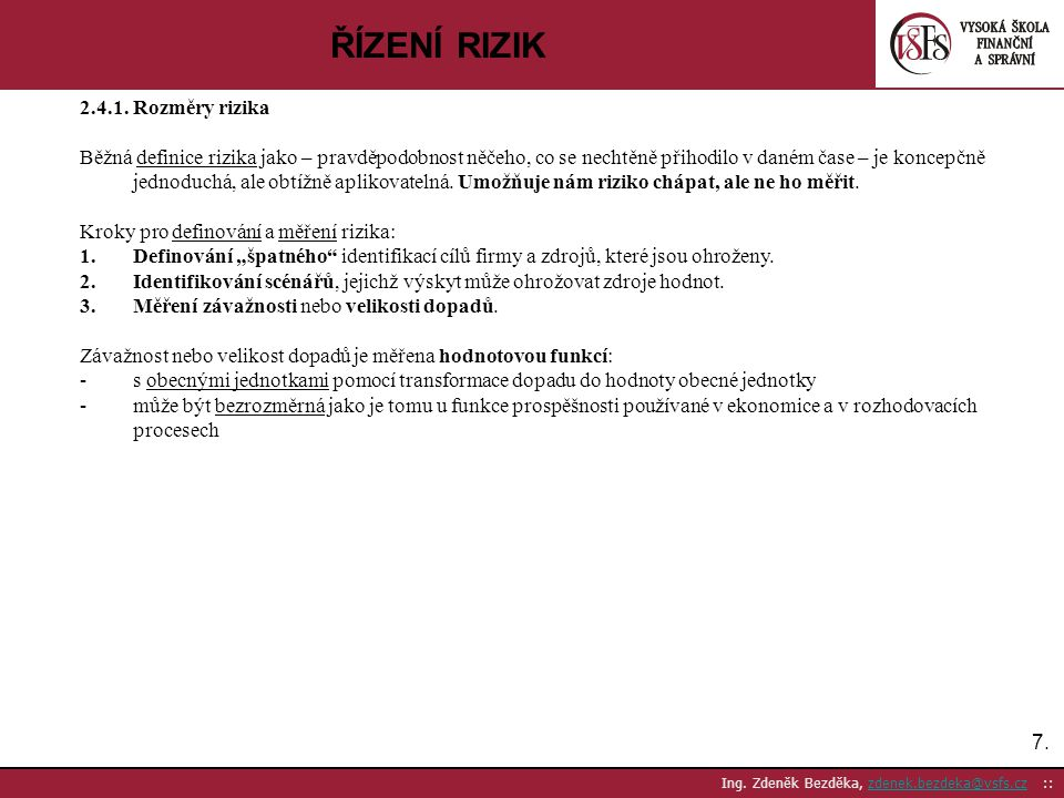 ŘÍZENÍ RIZIK 2.4.1. Rozměry rizika