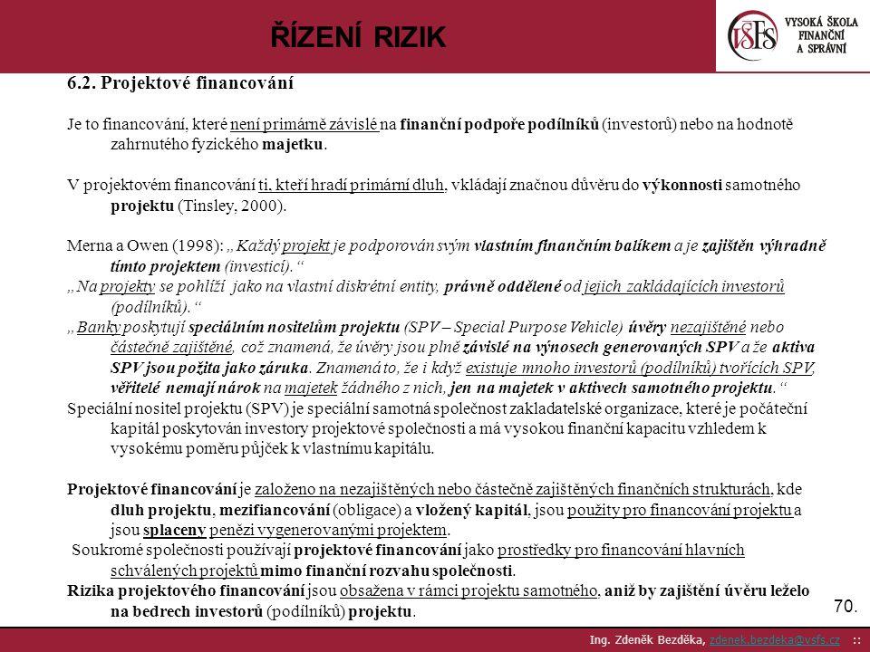 ŘÍZENÍ RIZIK 6.2. Projektové financování