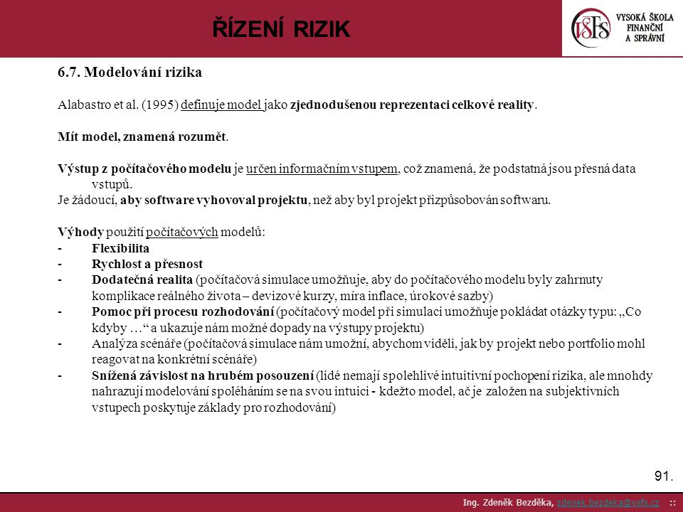 ŘÍZENÍ RIZIK 6.7. Modelování rizika