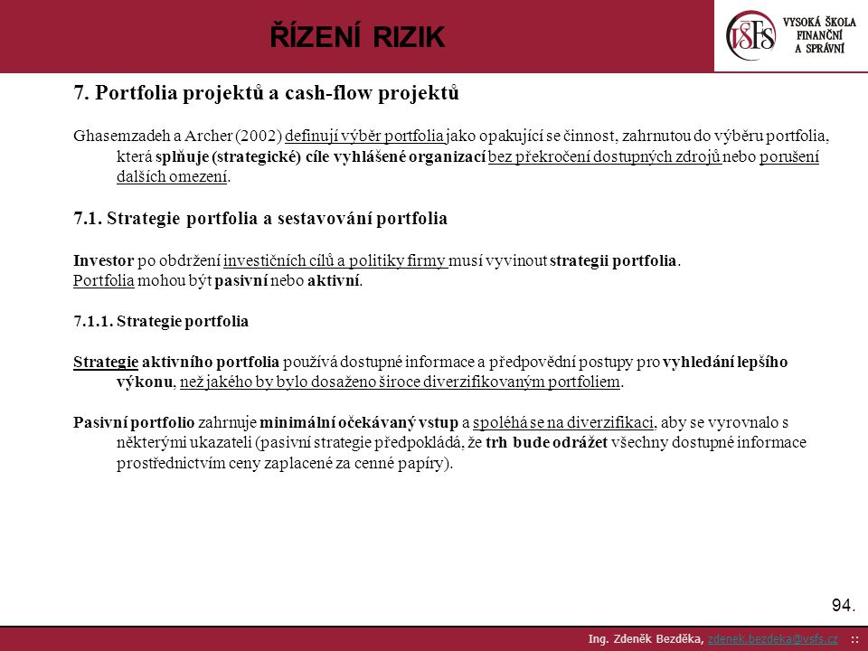 ŘÍZENÍ RIZIK 7. Portfolia projektů a cash-flow projektů