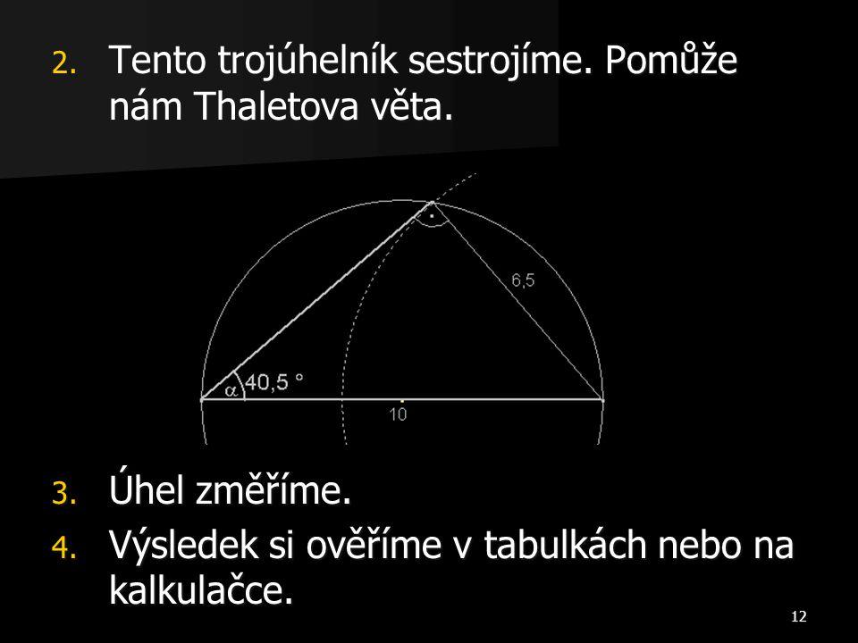Tento trojúhelník sestrojíme. Pomůže nám Thaletova věta.