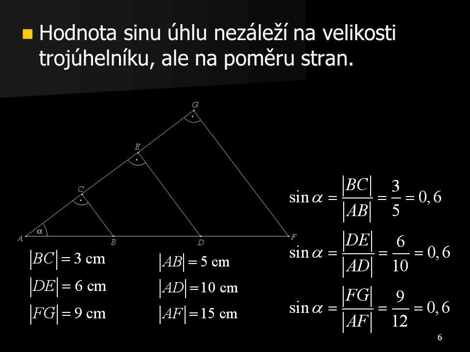 Hodnota sinu úhlu nezáleží na velikosti trojúhelníku, ale na poměru stran.